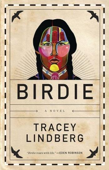 Tracey Lindberg's debut novel, Birdie.