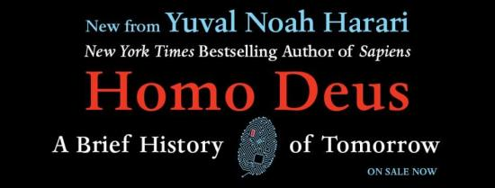 Brace Yourself (Book Review: Homo Deus: A Brief History of Tomorrow by Yuval Noah Harari)