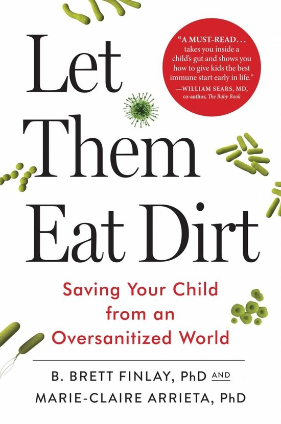 Let Them Eat Dirt! How Oversanitization is Causing Us Harm