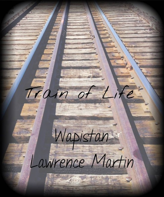 "Lawrence Martin's ""Train of Life"" is on Track"