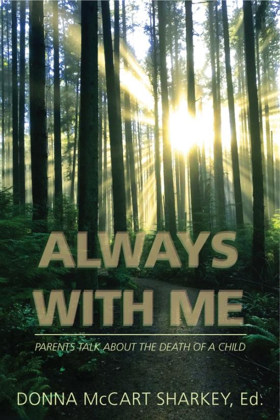 Always With Me: Parents Talk About the Death of a Child