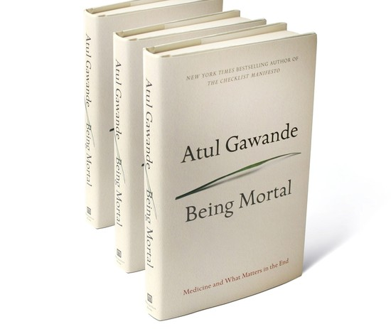 Learning How to Die - Being Mortal: Medicine and What Matters in the End