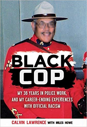 Black Cop: My 36 Years in Police Work, and My Career-Ending Experience with Official Racism