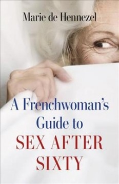 Book Review: A Frenchwoman's Guide to Sex After Sixty