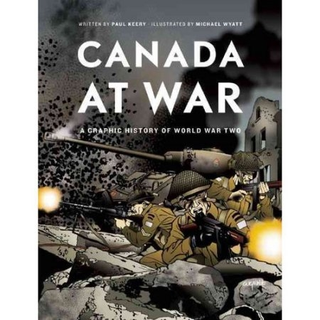 Book Review: Canada at War: A Graphic History of World War Two