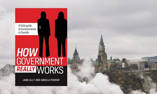 Bureaucrats tell all in rare inside look at Canada's governments