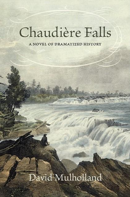 Chaudière Falls: A Novel of Dramatized History