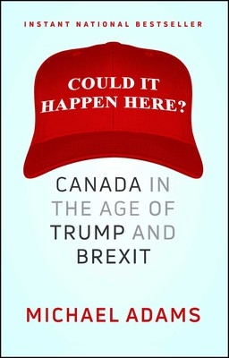 Could it happen here? Canada in the age of Trump and Brexit