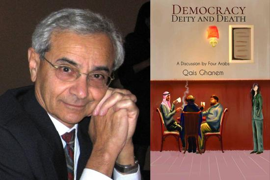 Democracy Deity and Death: A Discussion by Four Arabs