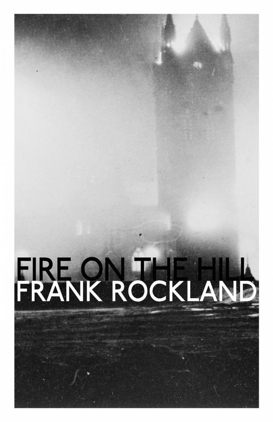 Fire on the Hill: A Canadian historical suspense novel by Frank Rockland