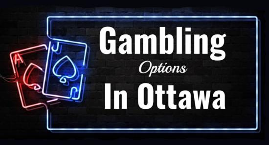 The different gambling options in Ottawa
