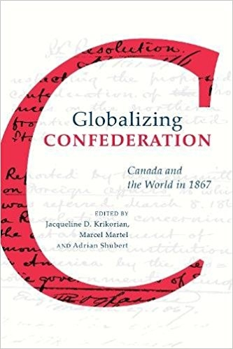 Globalizing Confederation: Canada and the World in 1867