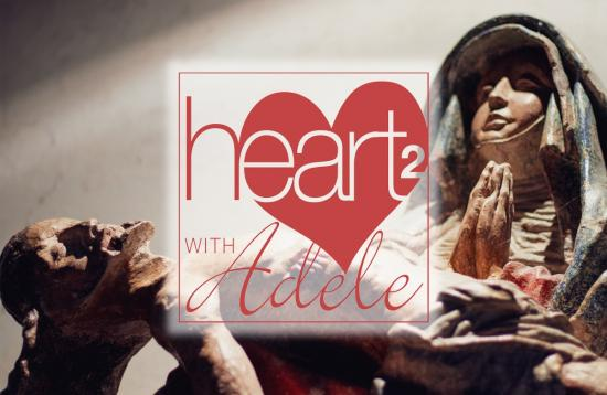 Heart to Heart with Adele: Dealing with death and dying