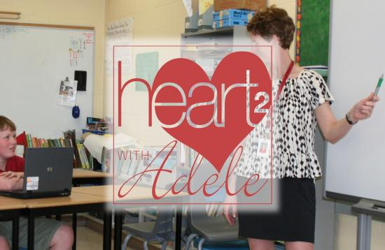 Heart to Heart with Adele: Teaching and learning