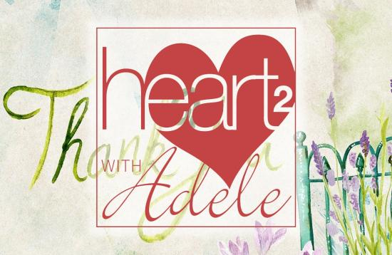 Heart to Heart with Adele: Gratitude