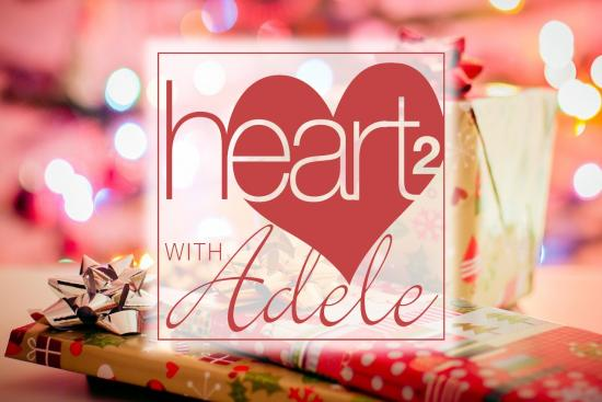Heart to Heart with Adele: What to give for Christmas