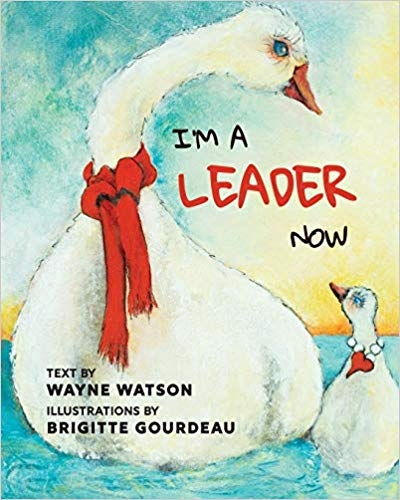 I'm a Leader Now: A Delightful Children's Book about Empowerment and Leadership