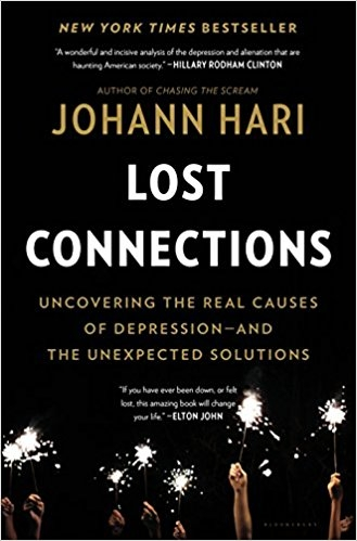 Book Review: Lost Connections • Uncovering the Real Causes of Depression – and the Unexpected Solutions