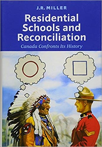 Residential School and Reconciliation: Canada Confront its History
