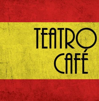 Tapas and Theatre at Teatro Café