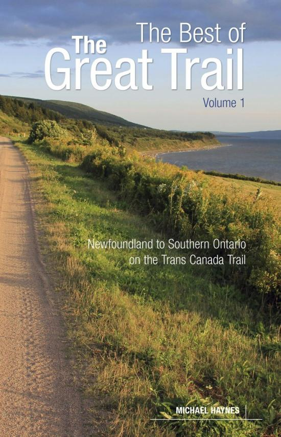 The Best of the Great Trail • Newfoundland to Southern Ontario on the Trans Canada Trail