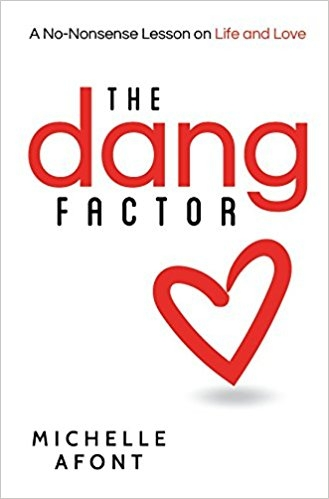 Book Review: The Dang Factor - A No-Nonsense Lesson on Life and Love