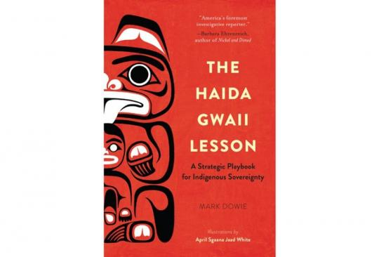 Book Review: The Haida Gwaii Lesson • A Strategic Playbook for Indigenous Sovereignty