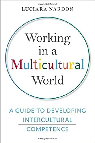 Working in a Multicultural World - A Guide to Developing Intercultural Competence