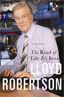 The Kind of Life It's Been - Lloyd Robertson