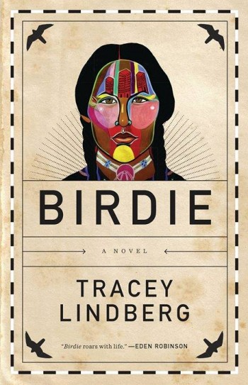 Tracey Lindberg's debut novel, Birdie.